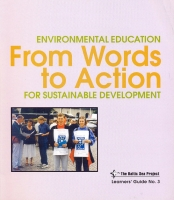 Learners' Guide 3 - Environmental Education From Words to Action for Sustainable Development.